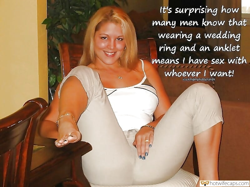 SFW Caps Dirty Talk Barefoot Anklet  hotwife caption: It's surprising how many men know that wearing a wedding ring and an anklet means I have sex with whoever I want! cuck my limp hubby Barefoot Blonde Showing New Anklet