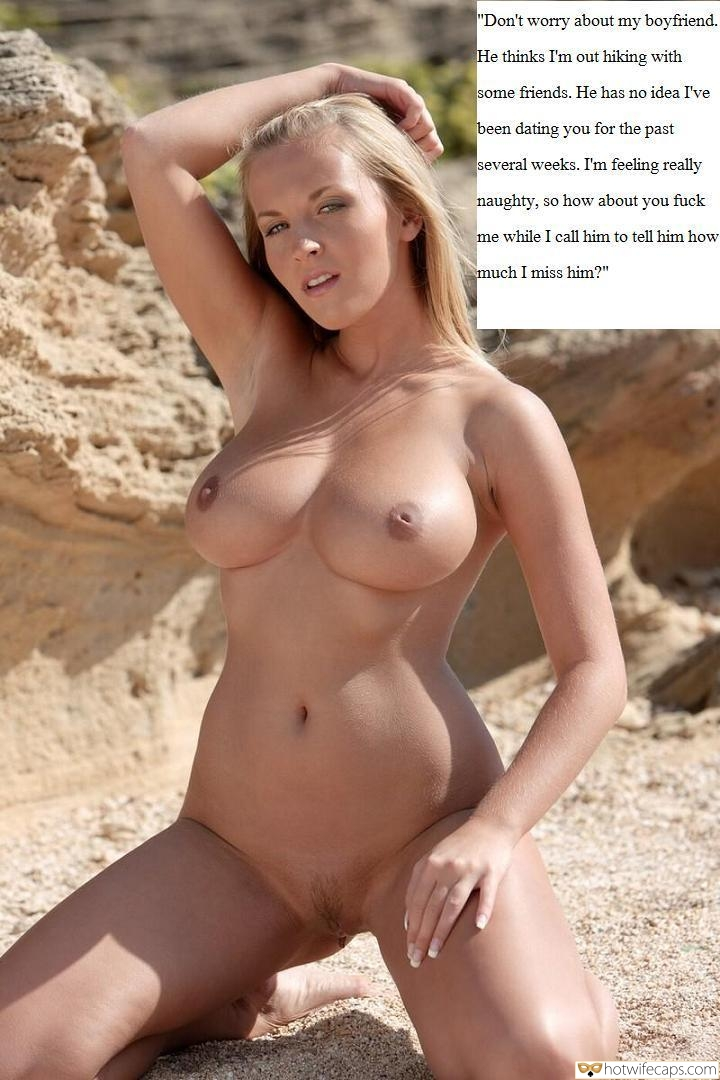 "Public Cheating  hotwife caption: ""Don't worry about my boyfriend. He thinks I'm out hiking with some friends. He has no idea I've been dating you for the past several weeks. I'm feeling really naughty, so how about you fuck me while I cal1 him..."