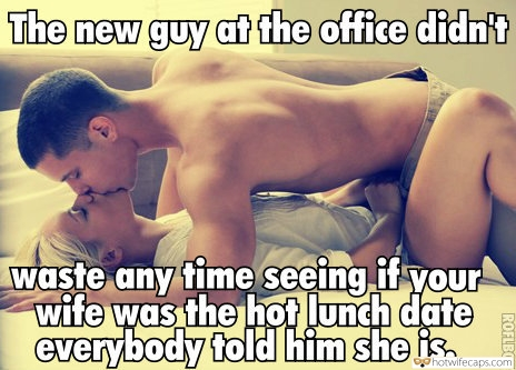 Cheating  hotwife caption: The new guy af the office didn' waste any time seeing if your wife was the hot lunch date everybody told him she is. Blonde Girlfriend Making Out With Handsome Colleague