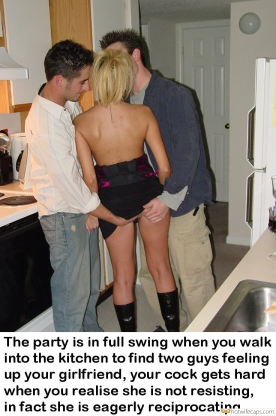 Threesome Cheating  hotwife caption: The party is in full swing when you walk into the kitchen to find two guys feeling up your girlfriend, your cock gets hard when you realise she is not resisting, in fact she is eagerly reciprocating Blonde Slut Gets...