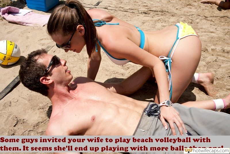 SFW Caps Public  hotwife caption: Some guys invited your wife to play beach volleyball with them. It seems she'll end up playing with more balls than one Brunette in Bikini Teases Random Dude on the Beach