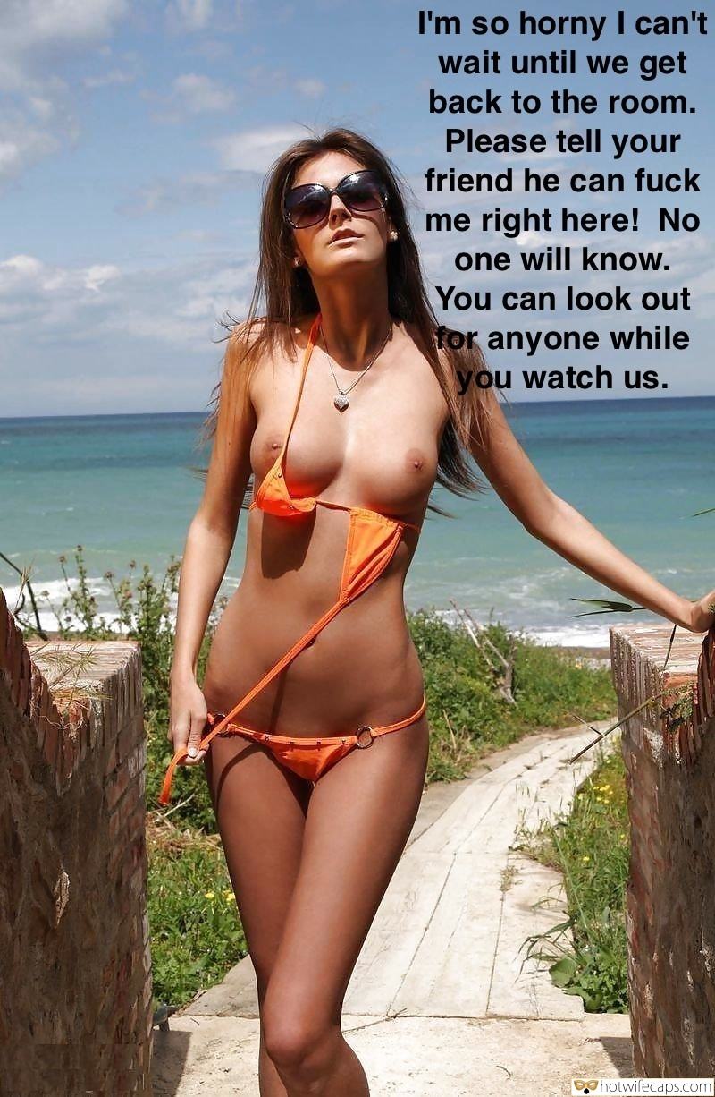 Wife Sharing Public Friends  hotwife caption: I'm so horny I can't wait until we get back to the room. Please tell your friend he can fuck me right here! No one will know. You can look out or anyone while you watch us. Brunette With Sunglasses...