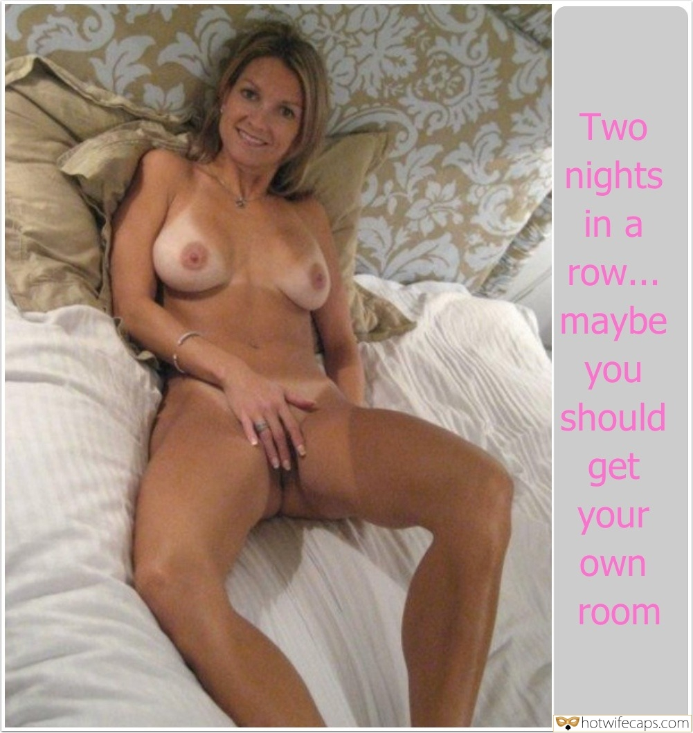 Masturbation Dirty Talk hotwife caption: Two nights in a row… maybe you should get your own room Busty Mature Lady With Tan Lines Rubs Her Hot Pussy