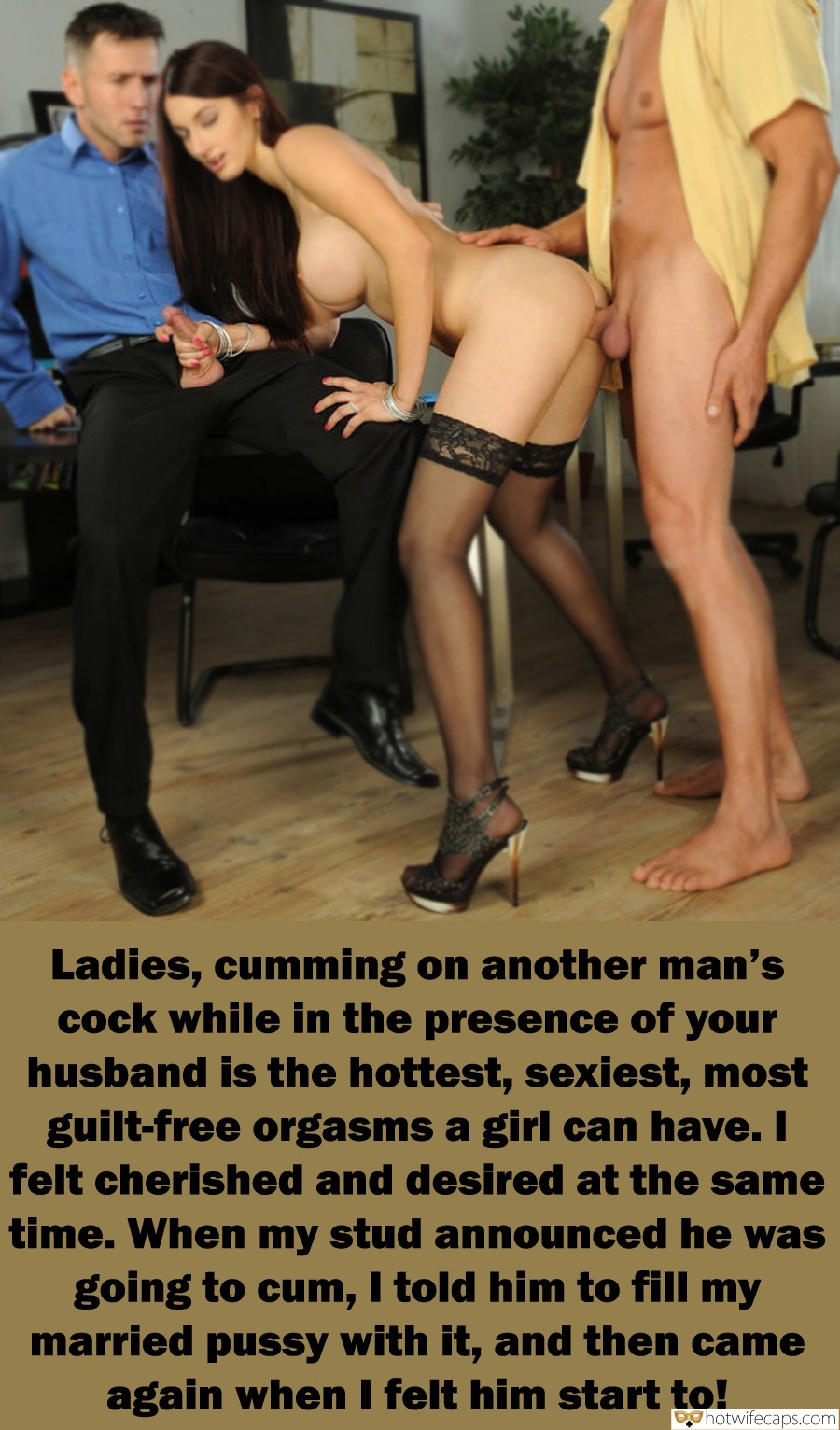 Wife Sharing Threesome  hotwife caption: 414 Ladies, cumming on another man's cock while in the presence of your husband is the hottest, sexiest, most guilt-free orgasms a girl can have. I felt cherished and desired at the same time. When my stud announced he was...