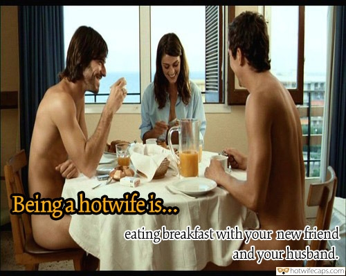 Threesome SFW Caps Challenges and Rules  hotwife caption: Beingahotwifeis. eating breakfast withyour newfriend andyourhusband. Cuckold Wife Has Breakfast With Hubby and Fuck Buddy