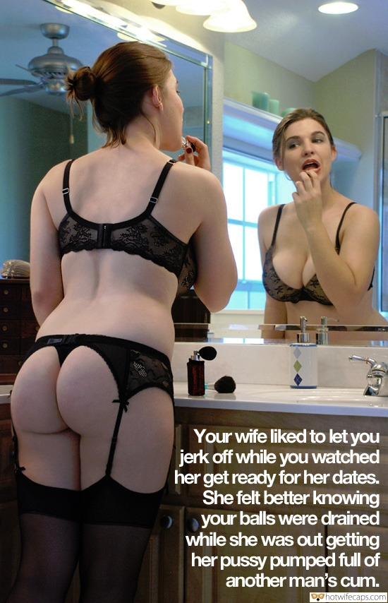 Wife Sharing Getting Ready hotwife caption: Your wife liked to let you jerk off while you watched her get ready for her dates. She felt better knowing your balls were drained while she was out getting her pussy pumped full of another man's cum. Curvy Wife...