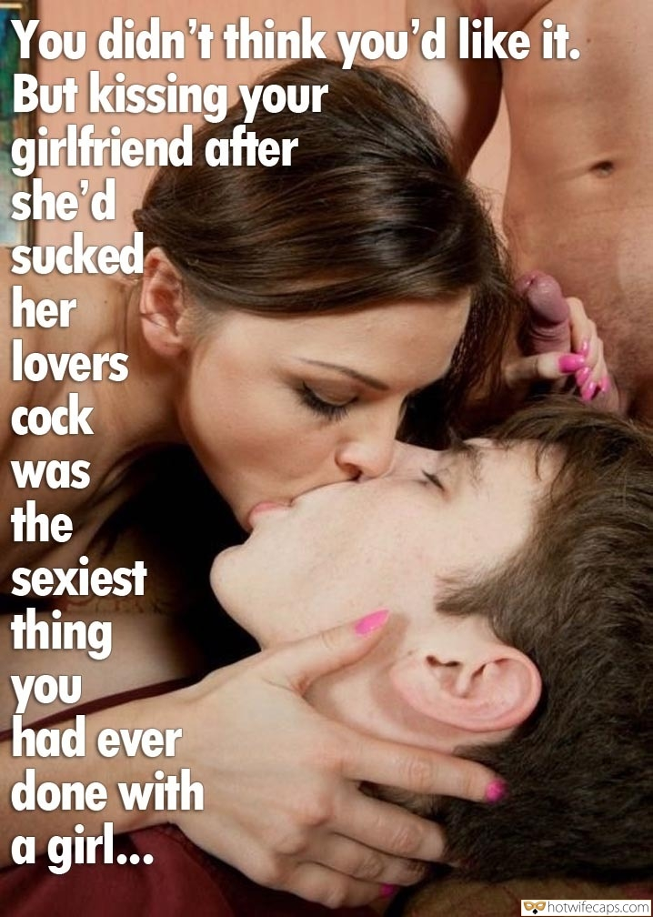 Threesome hotwife caption: You didn't think you'd like it. But kissing your girlfriend after she'd sucked her lovers cock was the sexiest thing you had ever done with a girl… Kissing Cuckold While Holding Strangers Dick