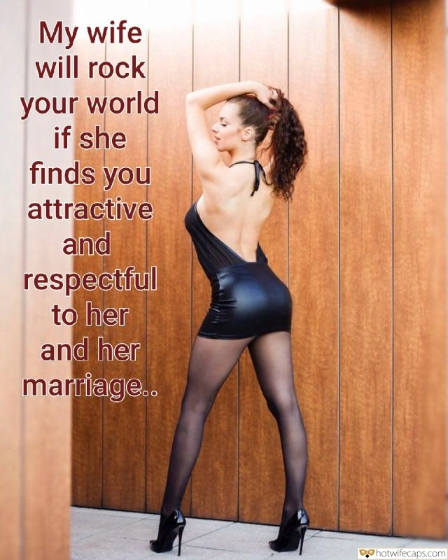 SFW Caps  hotwife caption: My wife will rock your world if she finds you attractive and respectful to her and her marriage.. Milf Wearing Sexy Dress and Heels