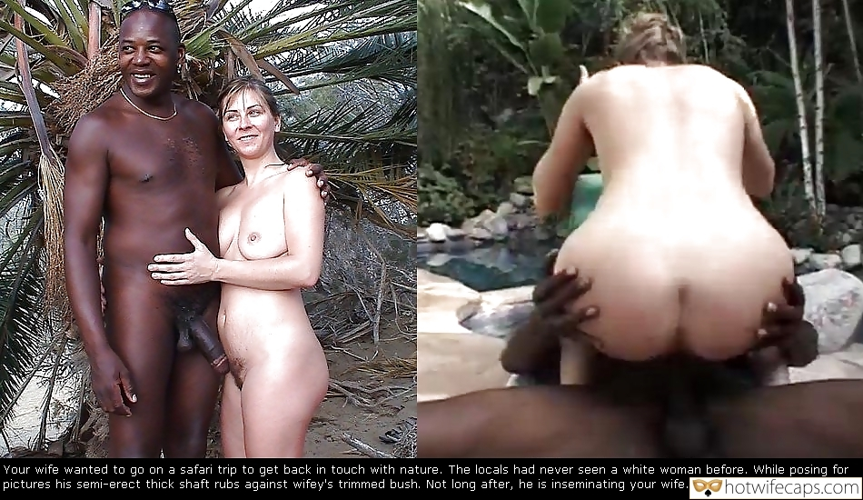 Vacation Impregnation BBC  hotwife caption: Your wife wanted to go on a safari trip to get back in touch with nature. The locals had never seen a white woman before. While posing for pictures his semi-erect thick shaft rubs against wifey's trimmed bush. Not long...