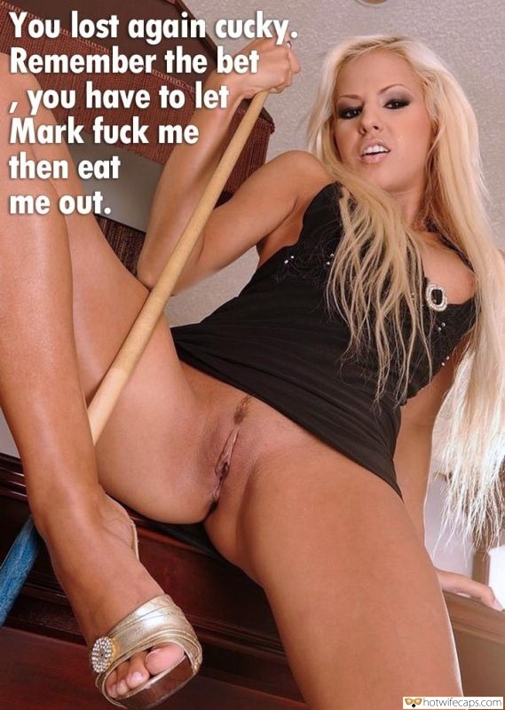 Lost Bet Femdom Bottomless hotwife caption: You lost again cucky. Remember the bet you have to let Mark fuck me then eat me out. Cuck Lost His Blonde Bimbo in Pool Game