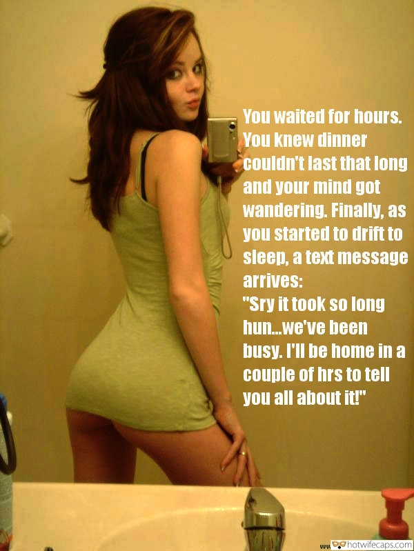 "SFW Caps No Panties Bottomless  hotwife caption: You waited for hours. You knew dinner couldn't last that long and your mind got wandering. Finally, as you started to drift to sleep, a text message arrives: ""Sry it took so long hun.we've been busy. I'll be home in..."