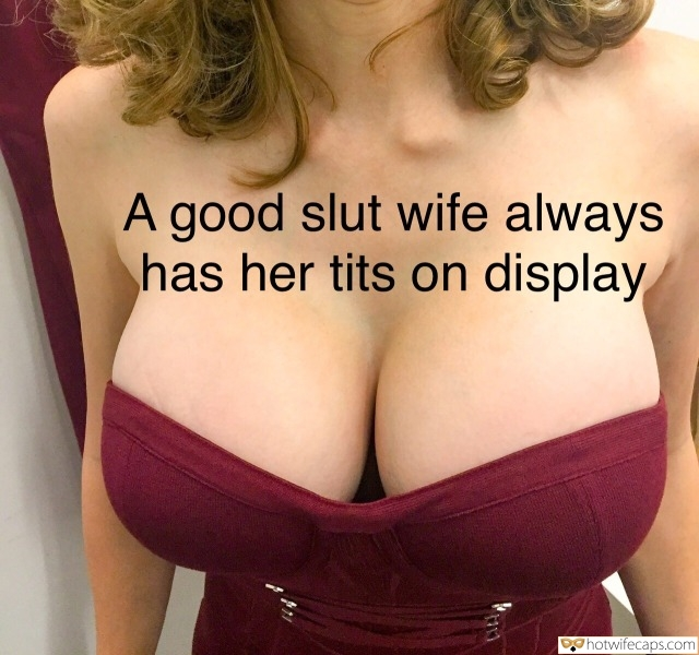Sexy Memes Challenges and Rules hotwife caption: A good slut wife always has her tits on display Sexy Brunette With Amazing Cleavage