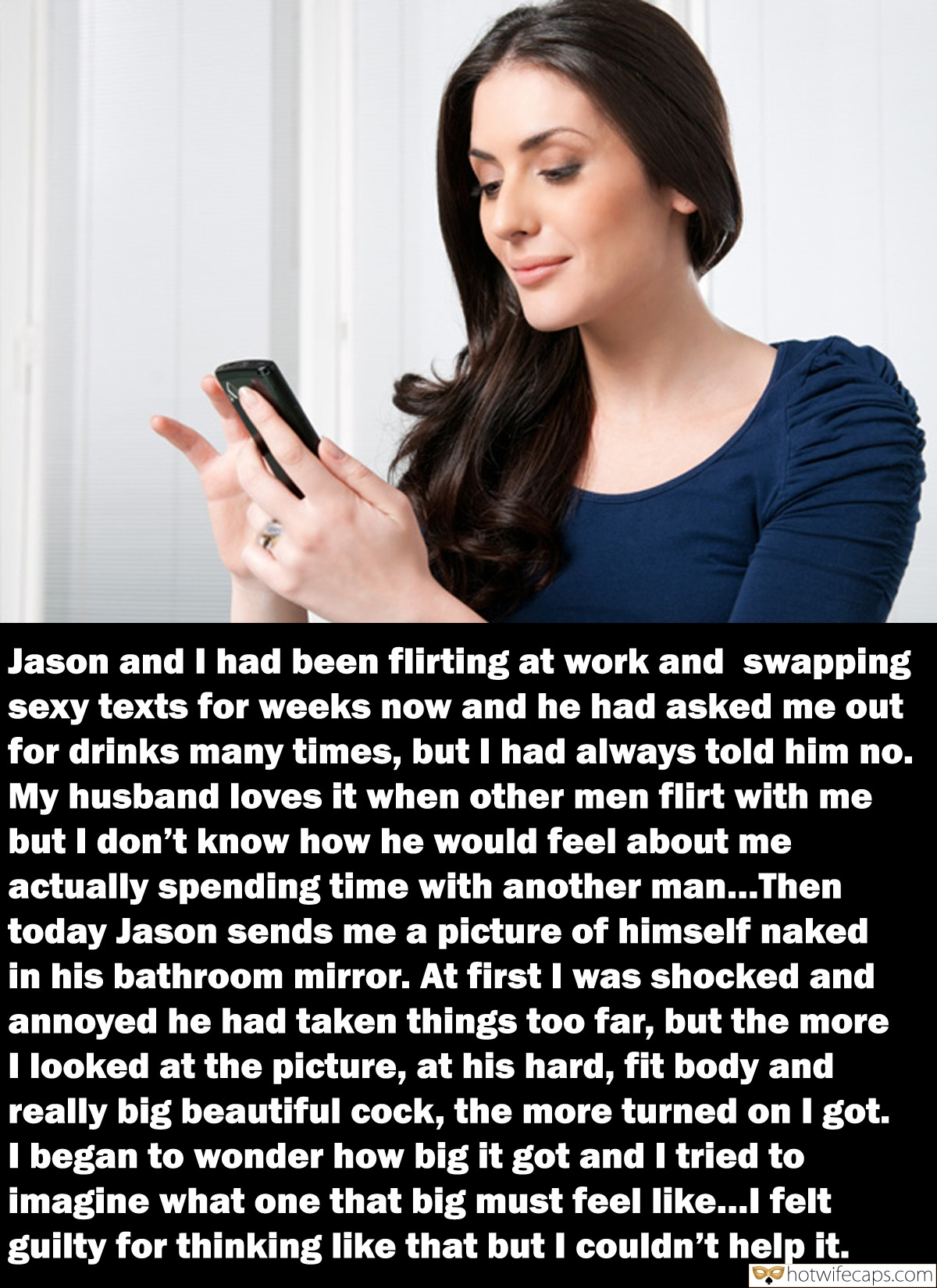 Cuckold Stories  hotwife caption: Jason and I had been flirting at work and swapping sexy texts for weeks now and he had asked me out for drinks many times, but I had always told him no. My husband loves it when other men flirt...