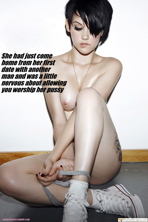 Cheating  hotwife caption: She had just come home from her first date with another man and was a little nervous about allowing you worship her pussy allourdesires.tumblr.com Short Haired Stunner Sitting Naked on the Floor