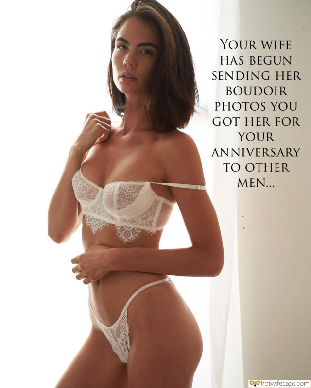 Sexy Memes Cheating hotwife caption: YOUR WIFE HAS BEGUN SENDING HER BOUDOIR PHOTOS YOU GOT HER FOR YOUR ANNIVERSARY TO OTHER MEN… Stunner Posing in Lace Bra and Panties