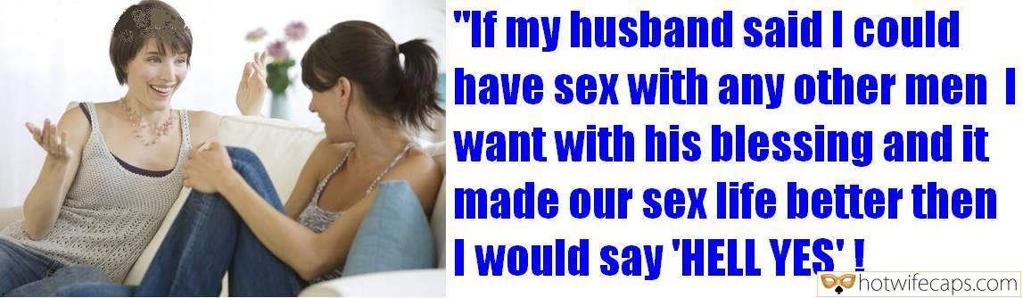 "Sexy Memes hotwife caption: ""If my husband said I could have sex with any other menl want with his blessing and it made our sex life better then I would say 'HELL YES' ! i miss my ex's pussy reddit Two Wives Feeling Okay..."