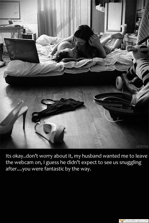 Sexy Memes Dirty Talk Cheating Barefoot hotwife caption: LAZAREVA Its okay..don't worry about it, my husband wanted me to leave the webcam on, I guess he didn't expect to see us snuggling after..you were fantastic by the way. Wife Lets Hubby Watch Her Making Out With Another Man