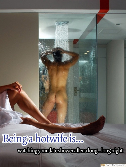 Challenges and Rules hotwife caption: Beingahotwifeis. watching your dateshowerafteralong.long night Wife Watching Her Date Taking Shower