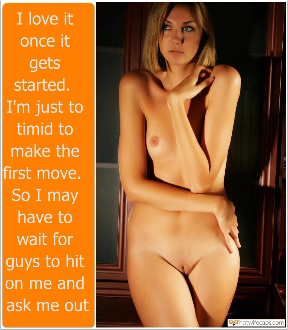 Cheating  hotwife caption: I love it once it gets started. I'm just to timid to make the first move. So I may have to wait for guys to hit on me and ask me out She Loves Cheating But…