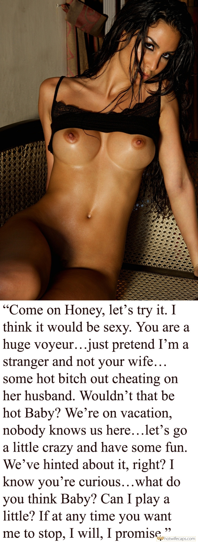 "Vacation Dirty Talk hotwife caption: ""Come on Honey, let's try it. I think it would be sexy. You are a huge voyeur… just pretend I'm a stranger and not your wife… some hot bitch out cheating on her husband. Wouldn't that be hot Baby? We're..."