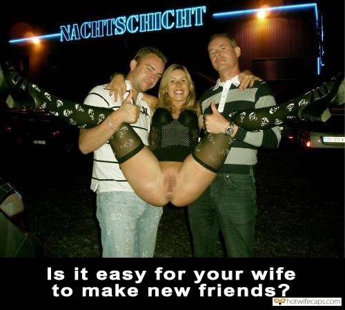 Threesome Public Friends Flashing hotwife caption: -NACHTSCHICHT club adventure. Is it easy for your wife to make new friends? Access Granted – Nympho Wife Lost Her Panties in Club