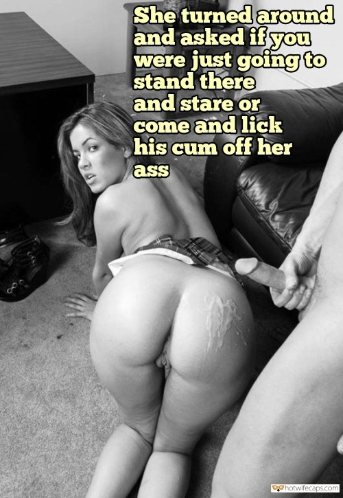 Humiliation Femdom Cum Slut Cuckold Cleanup  hotwife caption: She turned around and asked if you were just going to stand there and stare or come and lick his cum off her ass Her Big White Ass Is Covered With Huge Load of Cum