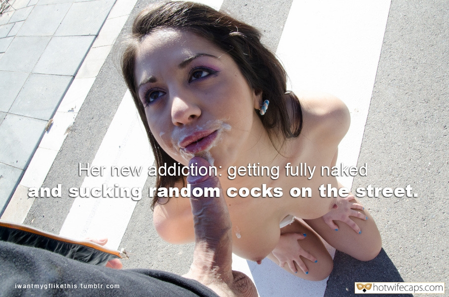 Public Blowjob  hotwife caption: Her new addiction: getting fully naked and sucking random cocks on the street.  Topless Slut Sucked Off Stranger on the Street