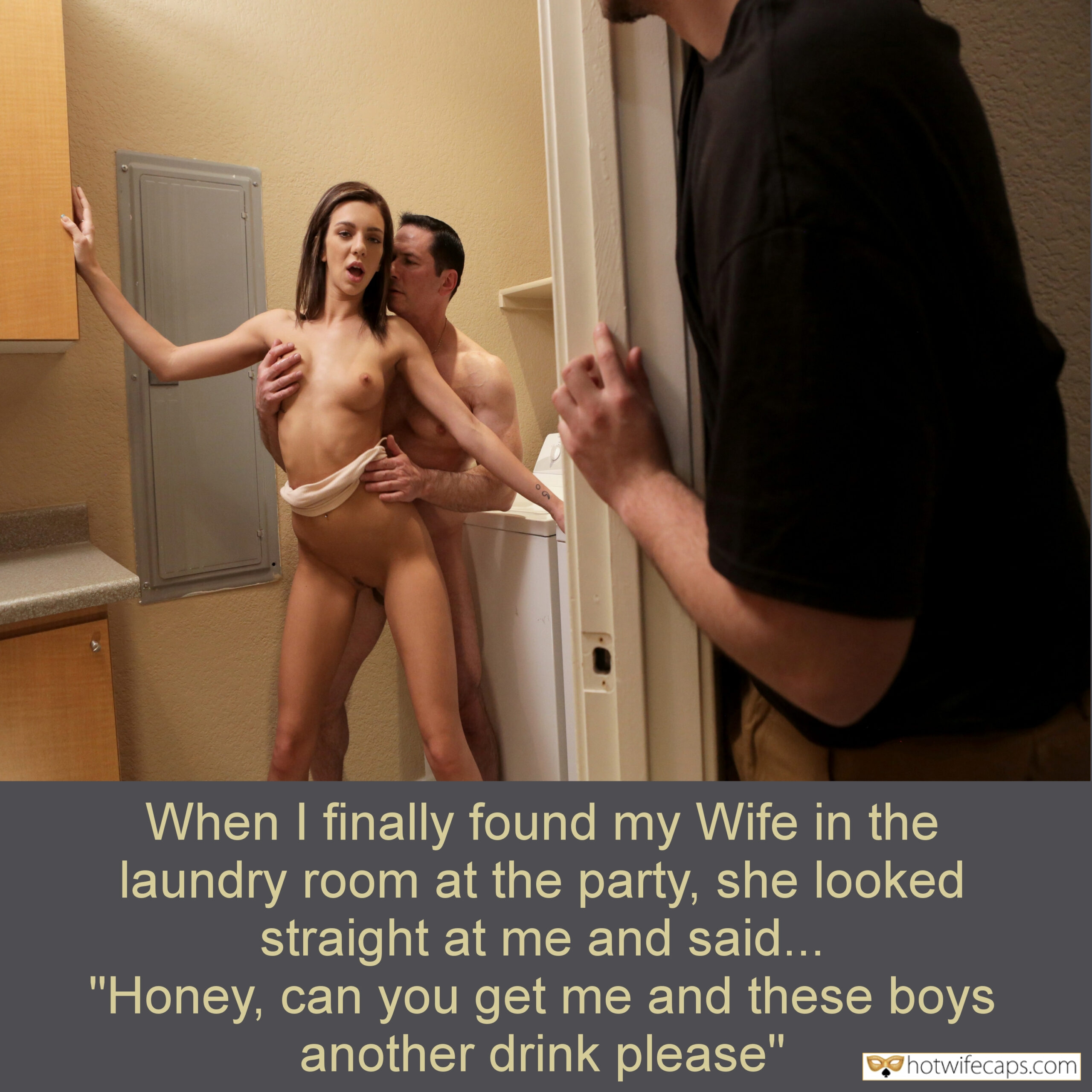 "Public Humiliation Femdom Cheating hotwife caption: When I finally found my Wife in the laundry room at the party, she looked straight at me and said… ""Honey, can you get me and these boys another drink please"" When I Caught Her Fucking Bitch Refused to Stop"