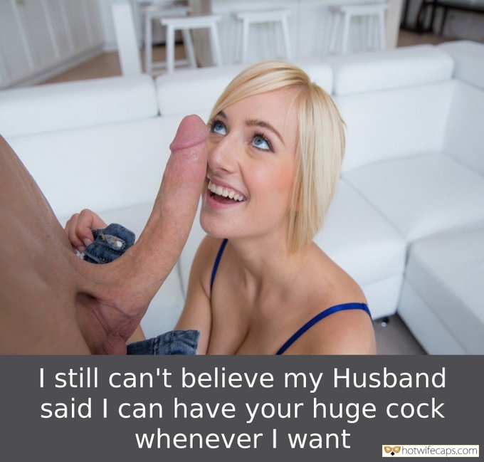 It's too big Dirty Talk Bigger Cock hotwife caption: I still can't believe my Husband said I can have your huge cock whenever I want White Monster Cock Makes Hotwife Happy