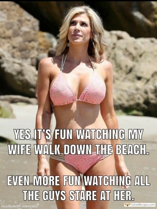 Sexy Memes hotwife caption: YES IT'S FUN WATCHING MY WIFE WALK DOWN THE BEACH. EVEN MORE FUN WATCHING ALL THE GUYS STARE AT HER. made with mematic Everybody Was Looking at My 40 Years Old Sexy Hotwife