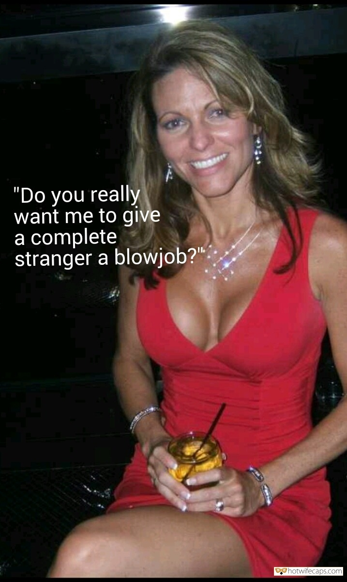 "Vacation SFW Caps Dirty Talk Blowjob hotwife caption: ""Do you really want me to give a complete stranger a blowjob?"" Beautiful Wife in Red Dress Is Happy to Give Head to Stranger"