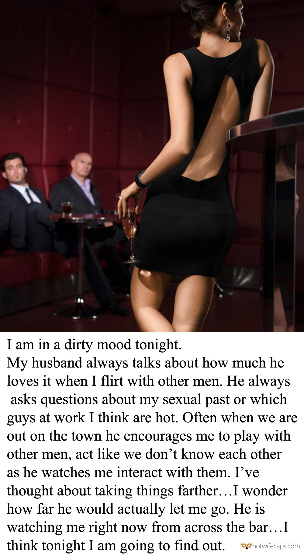 Sexy Memes Cuckold Stories hotwife caption: I am in a dirty mood tonight. My husband always talks about how much he loves it when I flirt with other men. He always asks questions about my sexual past or which guys at work I think are hot....
