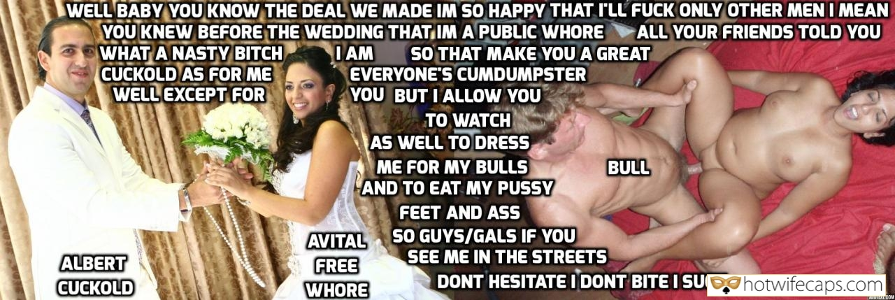 Wife Sharing Cuckold Stories Bull hotwife caption: WELL BABY YOU KNOW THE DEAL WE MADE IM SO HAPPY THAT I'LL FUCK ONLY OTHER MEN. I MEAN YOU KNEW BEFORE THE WEDDING THAT IM A PUBLIC WHORE. ALL YOUR FRIENDS TOLD YOU WHAT A NASTY BITCH I AM,...