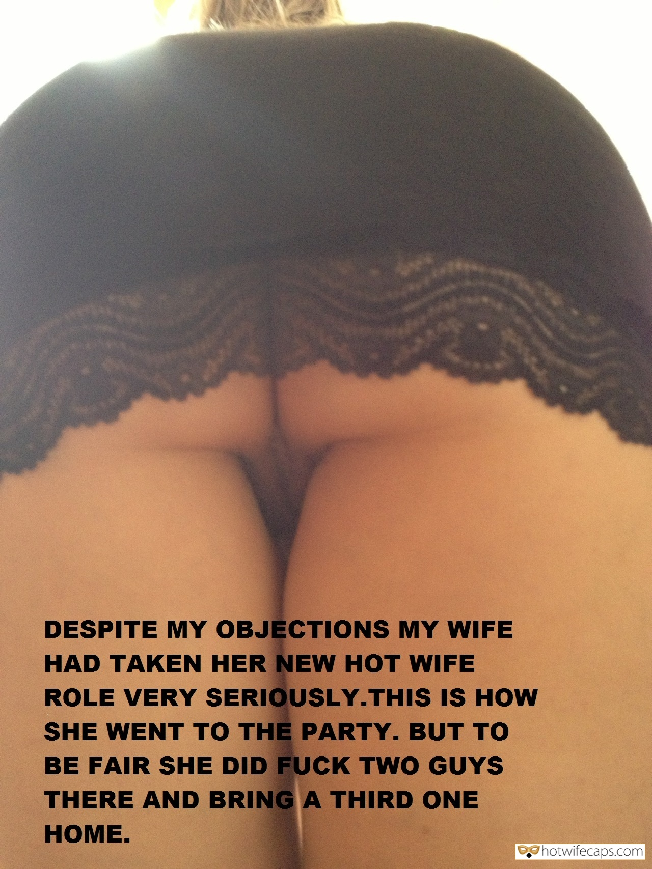 No Panties Flashing hotwife caption: DESPITE MY OBJECTIONS MY WIFE HAD TAKEN HER NEW HOTWIFE ROLE VERY SERIOUSLY. THIS IS HOW SHE WENT TO THE PARTY. BUT TO BE FAIR SHE DID FUCK TWO GUYS THERE AND BRING A THIRD ONE НОME. Pantyless Pussy Got...