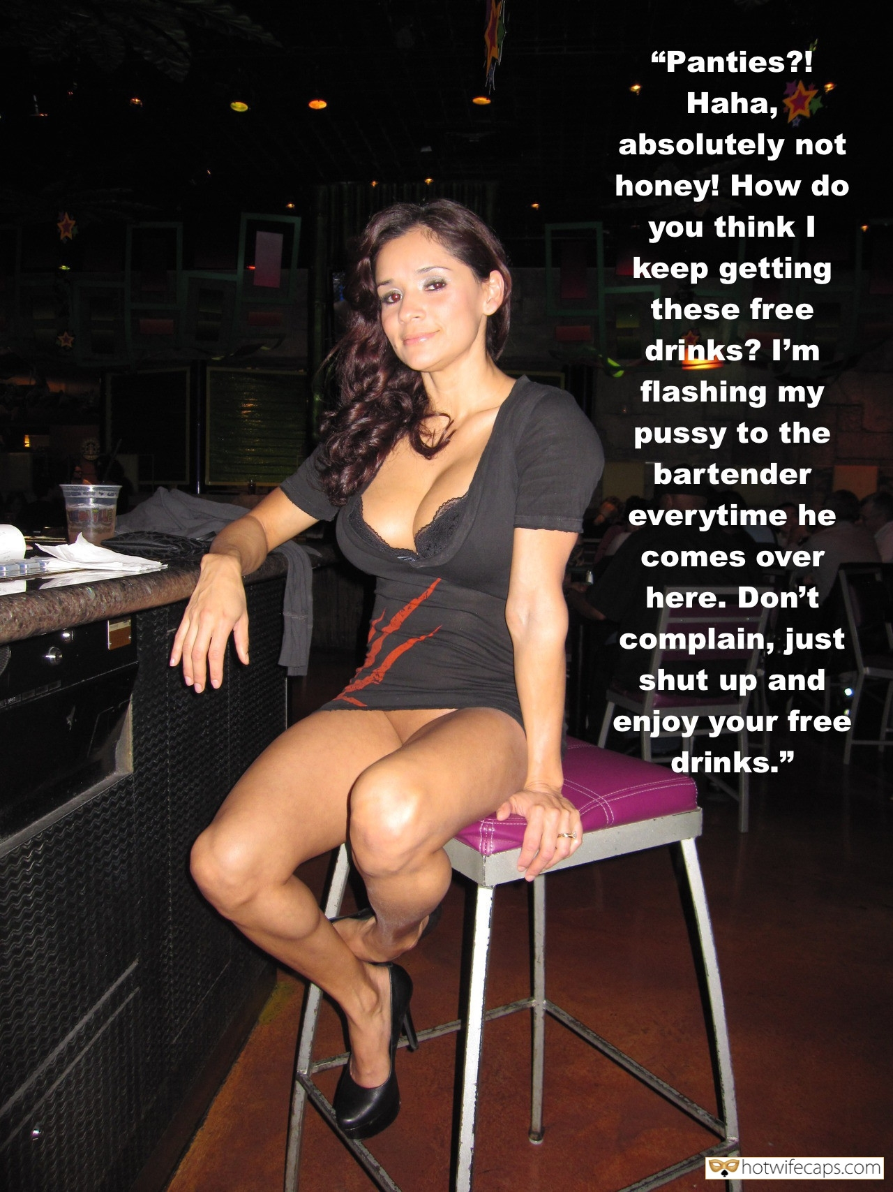 "Sexy Memes Public No Panties Flashing Dirty Talk Bottomless hotwife caption: ""Panties?! Haha, absolutely not honey! How do you think I keep getting these free drinks? I'm flashing my pussy to the bartender every time he comes over here. Don't complain, just shut up and enjoy your free drinks."" Dark Haired..."