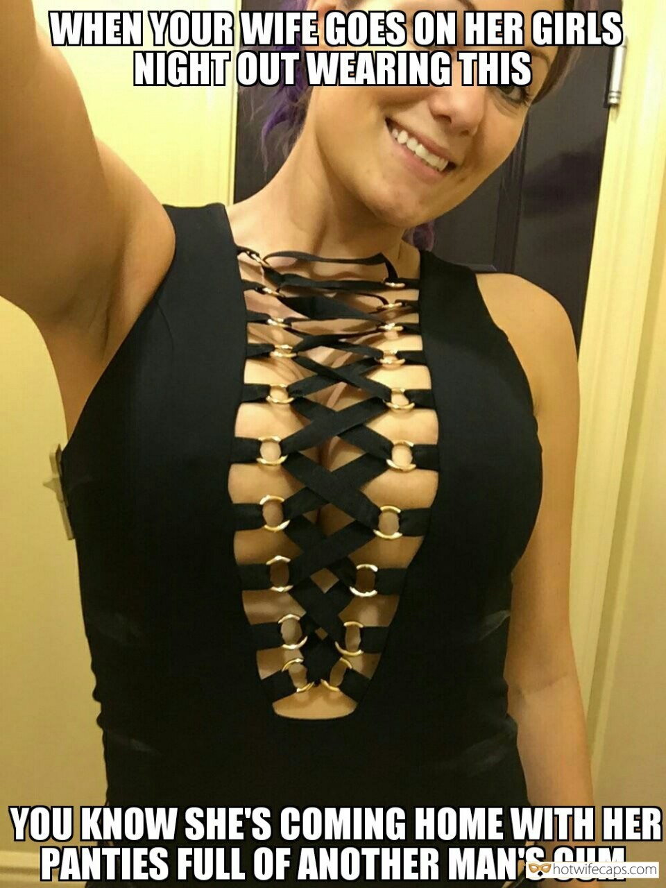 Sexy Memes Cum Slut Cuckold Cleanup Creampie Cheating hotwife caption: WHEN YOUR WIFE GOES ON HER GIRLS NIGHT OUT WEARING THIS, YOU KNOW SHE'S COMING HOME WITH HER PANTIES FULL OF ANOTHER MAN'S CUM MILF With Big Boobs in Black Dress