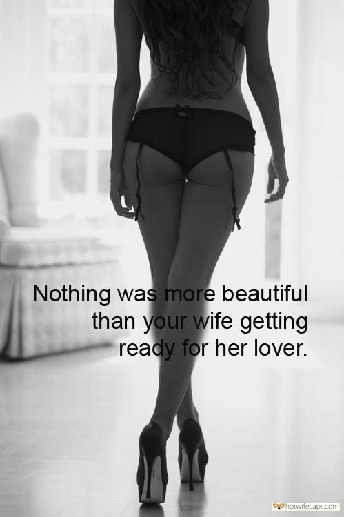 Wife Sharing Sexy Memes Getting Ready hotwife caption: Nothing was more beautiful than your wife getting ready for her lover. Get Ready to Be Worshipped