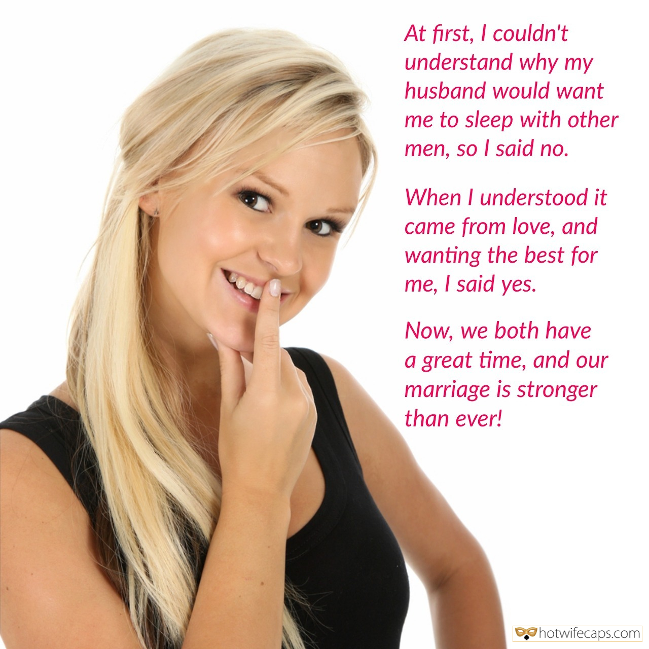 Sexy Memes hotwife caption: At first, I couldn't understand why my husband would want me to sleep with other men, so I said no. When I understood it came from love, and wanting the best for me, I said yes. Now, we both have...